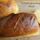 Pumpkin Sourdough Bread