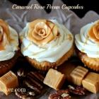 Caramel Rose Pecan Cupcakes